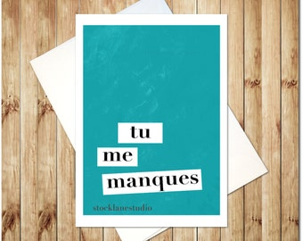 I miss you Card, Tu me Manques French going away handmade greeting card, best friend thinking of you goodbye moving card for him for her 5x7
