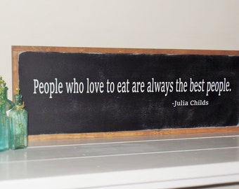 People Who Love to Eat Wood Sign Julia Child Wooden Sign Kitchen Sign 3' x 1' Wall Art Dining Room Christmas Gift