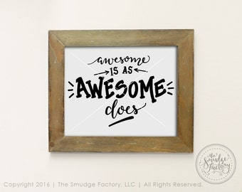 Awesome Printable File, Awesome Is As Awesome Does DIY Print, Hand Lettered, Calligraphy Wall Art, Home Decor, Awesome Clip Art Overlay