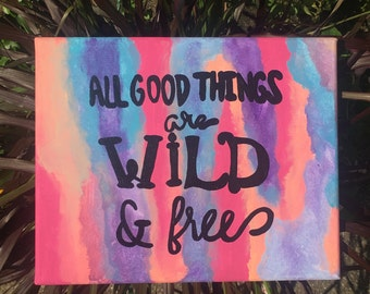 All Good Things Are Wild and Free watercolor painting