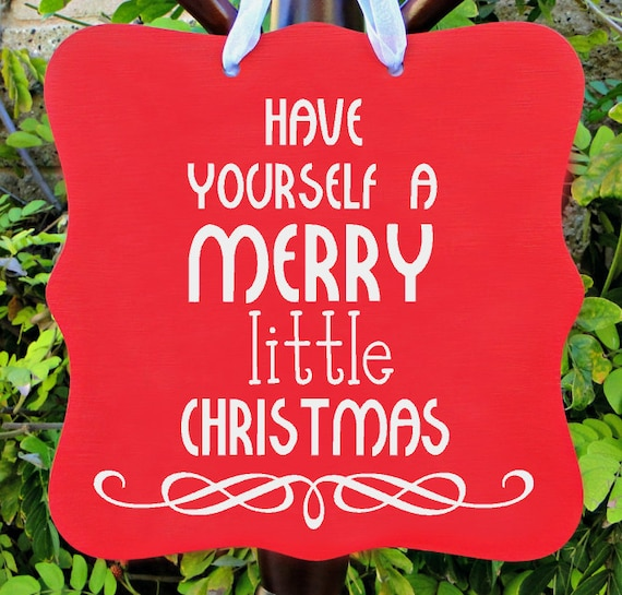 Christmas Sign, Have Yourself A Merry Little Christmas, Holiday Sign, Wall Art, Christmas Gift, Christian