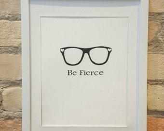 """Be Fierce 8""""x10"""" Wall Print"""