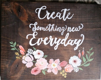 Create Something New Everyday Rustic Wood Sign