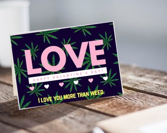 Valentine's Day Instant Download Greeting Card, Valentine's Day Card, Stoner Valentine's Day, Weed Valentine's Day, Stoner Gift, Stoner Love