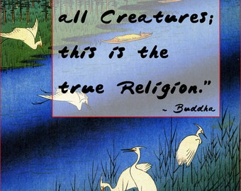 Zen Buddhist Art Print with Inspirational Spiritual Quote from the Words of Buddha: 'Be Kind to All Creatures...True Religion'  (JW115)