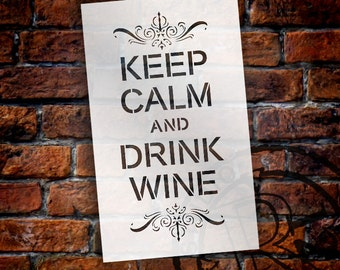 Keep Calm and Drink Wine - Word Art Stencil - Select Size- STCL1325 by StudioR12