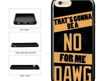 Funny No For Me Quote - iPhone 4 4s 5 5s 5c 6 6s 6 Plus 6s Plus iPod Touch