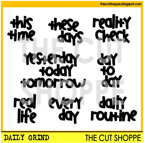 The Daily Grind cut file includes 8 hand-written phrases, that can be used for your scrapbooking and papercrafting projects.