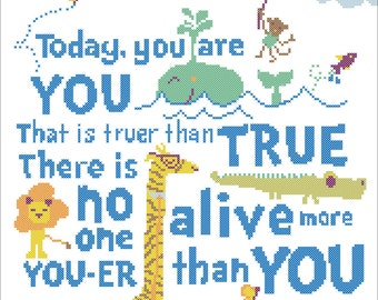 """BOGO FREE!  Dr. Seuss quote - """"Today, yuo are you""""- cross stitch pdf Pattern - pdf pattern instant download  #96"""