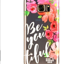 Be-You-tiful. Samsung Galaxy S7 case. Samsung clear case. Samsung s7 case clear. Clear case. Samsung Galaxy S7 case.Samsung s7 case floral