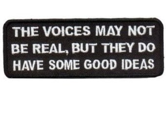 VELCRO The Voices Not Real But Have Good Ideas Funny Biker Patch