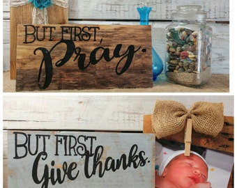 But first sign,  but first faith sign, photo prop, but first art, rustic pallet board sign, pallet board home decor, cottage chic decor