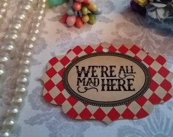 All Mad -Alice in Wonderland Gift Favor-Thank You Tags- White Rabbit-Tag Party Favor-Wonderland Theme Party Set of 25 to 300 pieces