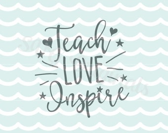 Teach Love Inspire SVG Teacher SVG Vector File. Cricut Explore and more. Cut or Print. Teach Love Inspire Teacher Instructor School SVG