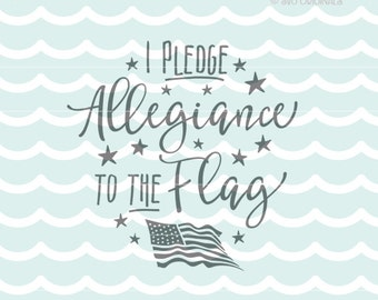 US Flag SVG I Pledge Allegiance To The Flag SVG Cricut Explore & more. Cut or Printable. United States Flag July 4th Patriotic Memorial Day
