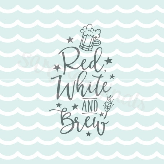 Beer Svg Red White And Brew Svg Vector File Cricut Explore