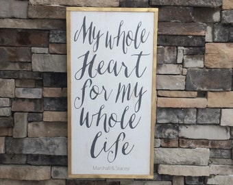 my whole heart for my whole life *framed wood art