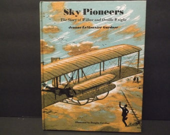 SKY PIONEERS - The Story of Wilbur and Orville Wright by Jeanne Le Monnier Gardner, circa 1963