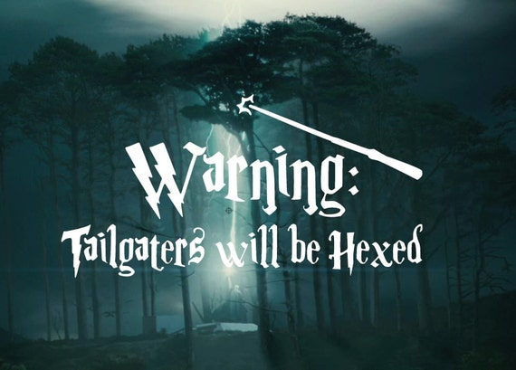 Warning - Tailgaters will be Hexed  - Harry Potter Car Decal