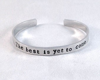 Best is Yet to Come, Hand Stamped Bracelet Cuff, Stackable Cuff, Aluminium Cuff, Made to Order, Inspirational Jewellery, Graduation Gift