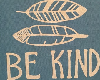 Be Kind Painting, 8x8 decor painting, Feather painting, original feather painting, blue and white
