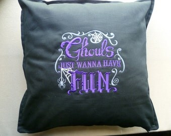 Fun Ghouls Cushion Cover Embroidered Pillow Ghouls just wanna have fun Slogan Statement