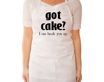 Got Cake, Apron, Cooking Saying, Got Cake, I can hook you up