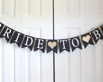 Gold Black, White, Bride to be banner/ bridal shower banner/bachelorette party decor/ wedding decorations/ photo props /wedding