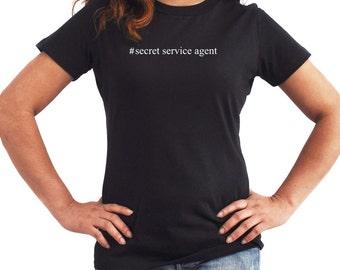 Secret Service Agent  Hashtag Women T-Shirt