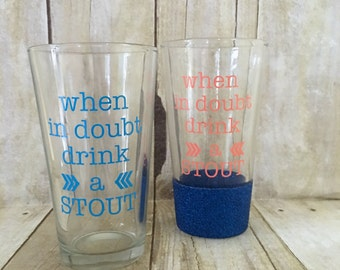 When in doubt drink a stout beer pint, glitter beer glass, glitter pint, stout pint, craft beer
