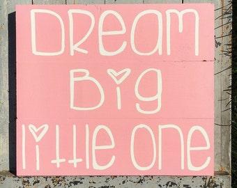 Dream big little one sign | wooden sign | baby girl | girls room decor | nursery decor | baby gift | dream big | baby shower gift |