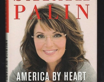 """SIGNED Sarah Palin """"America by Heart: Reflections on Family, Faith, and Flag"""", STD 1st Ed/1st Print  Free Shipping within U.S."""