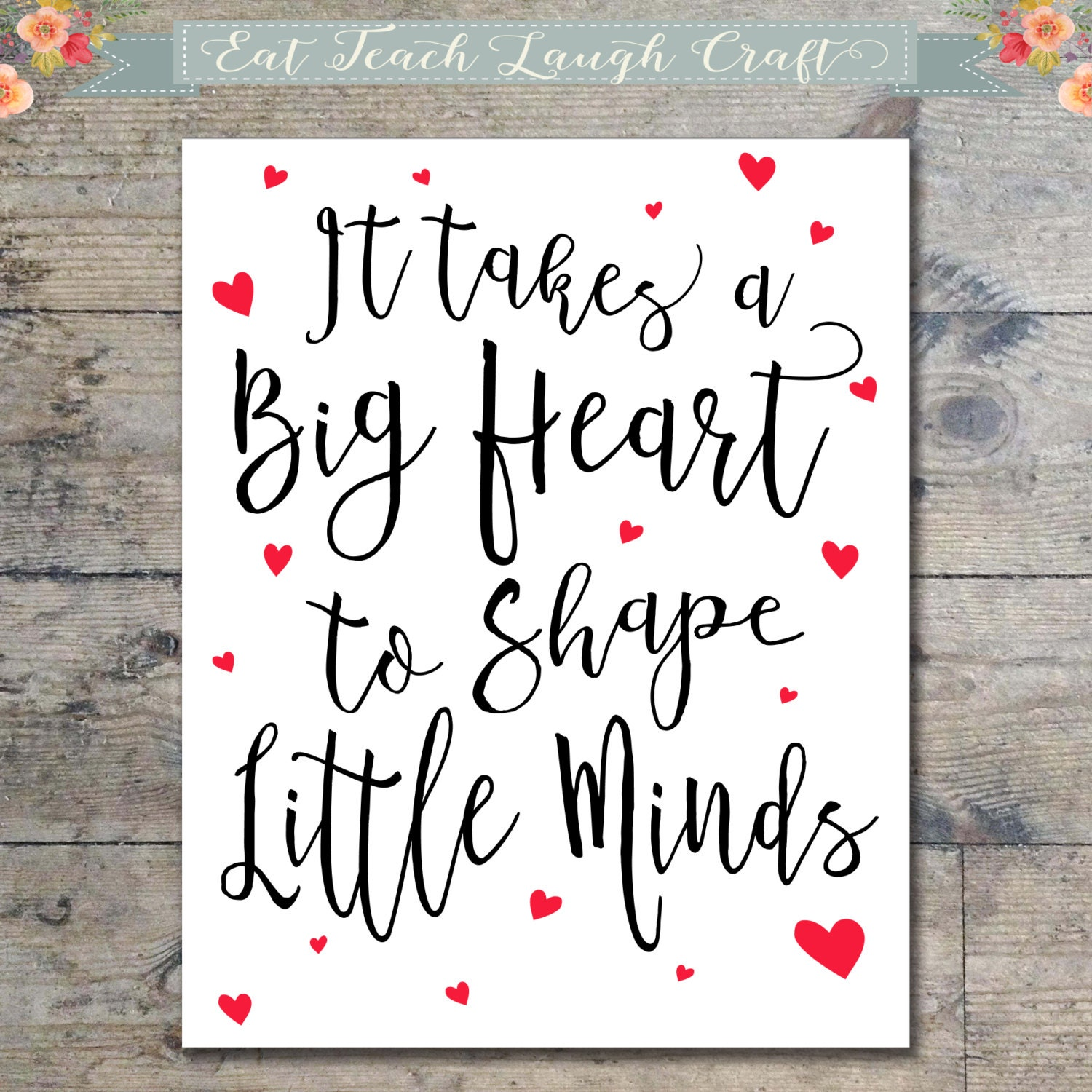 Quotes To Teacher: It Takes A Big Heart To Shape Little Minds Teacher Quote