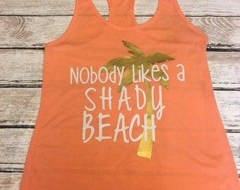 Nobody Likes A Shady Beach Tank ~ Beach tank top ~ Shady Beach Shirt ~ T-shirt ~ Monogram Personalized Shirt ~ Personalized Racerback Tank ~