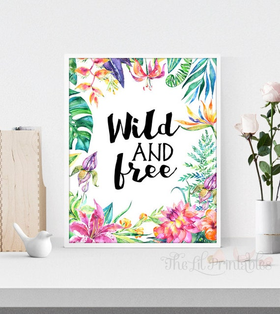 Exceptionnel Wild And Free Printable, Floral Wall Art Printable, Teen Wall Art, Home Wall  Art Decor, Floral Quote Printable, Home Wall Printable