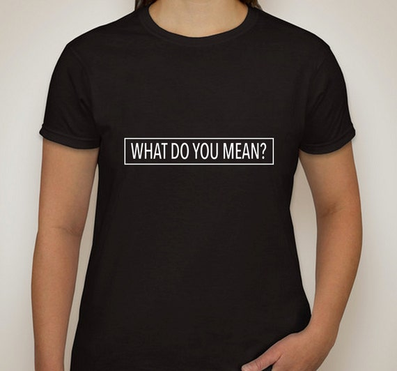 Justin Bieber What Do You Mean T Shirt By Shoptrainwreck