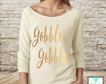 Gobble Gobble Shirt - Thanksgiving Shirt - Gobble Thanksgiving Shirt - Gobble Gobble 3/4 Sleeve Shirt - Cute Thanksgiving Shirt for Adults
