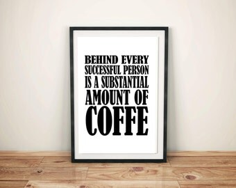 Coffee Art, Custom Print, Kitchen Wall Art, Coffee Quote, Digital Download, High Resolution, Printable Poster, Funny Quote, Typography Print