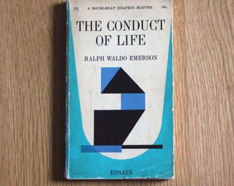 The Conduct of Life by Ralph Waldo Emerson - A Doubleday Dolphin Master book