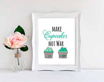 "Cupcake Wall Print, Make Cupcakes Not War - Print - Wall Decor 8""x10"""
