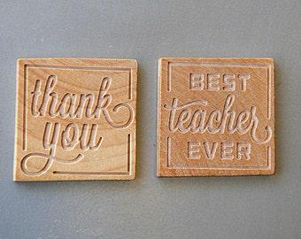 Best Teacher Ever and Thank You Magnet Set, Teacher Gift, Maple Wood