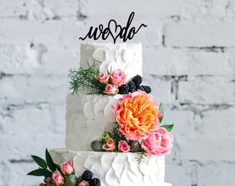 We Do Cake Topper | Wedding Cake Topper | Bridal Shower Cake Topper | Romantic Cake Topper | Script Cake Topper