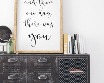 printable wall art wedding sign and then one day there was you love