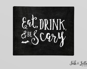 Halloween Chalkboard Print - Eat Drink and Be Scary - Halloween Wall Decor - Halloween Sign -  Halloween Printable - 8x10 - Instant Download