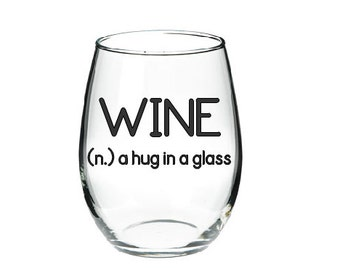 wine a hug in a glass funny wine glass wine lovers glass birthday