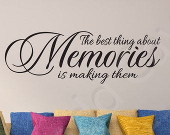 The Best Thing About Memories Is Making Them Vinyl Wall Decal