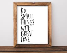 Quote Printable Wall Art, Do Small Things with Great Love printable quote home decor wall Print home wall printable gallery wall black white