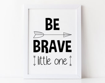 Printable Nursery Art, Be Brave, Inspirational Quote, Modern Nursery Art, Instant Download, Nursery Décor, Nursery Wall Art, Quote Print