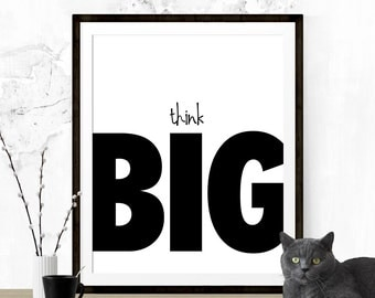 Think Big, Think Big Print, Think Big Poster, Inspirational Quote, Typography Print, Motivational Print, Inspirational Print, Printable Art