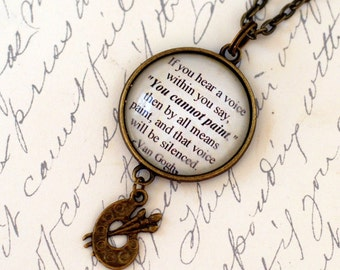 "Vincent Van Gogh quote, ""If you hear a voice within you say......"" pendant necklace jewelry with paint pallet charm"